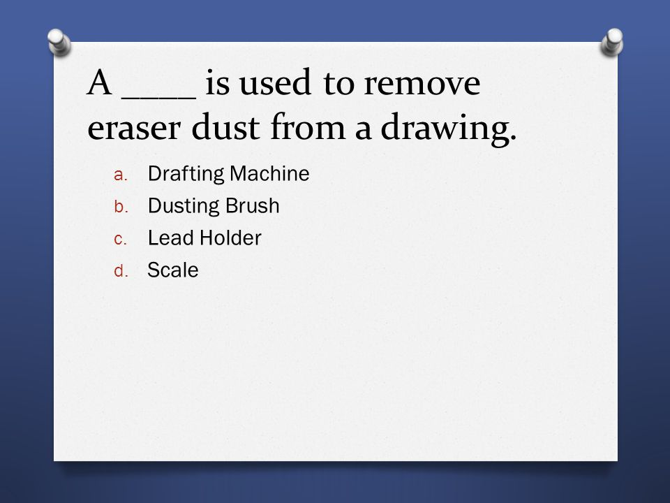 A ____ is used to remove eraser dust from a drawing.