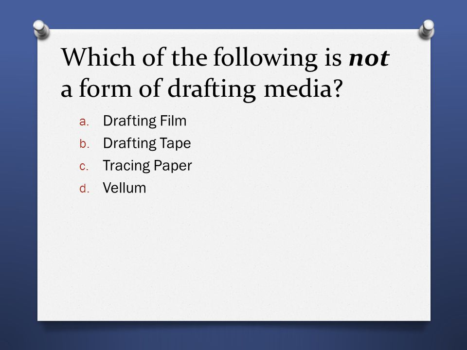 Which of the following is not a form of drafting media