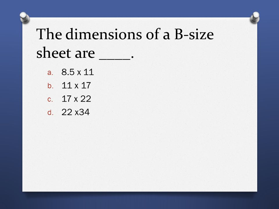 The dimensions of a B-size sheet are ____.