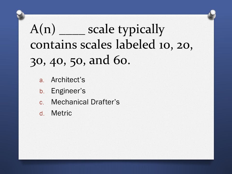 A(n) ____ scale typically contains scales labeled 10, 20, 30, 40, 50, and 60.