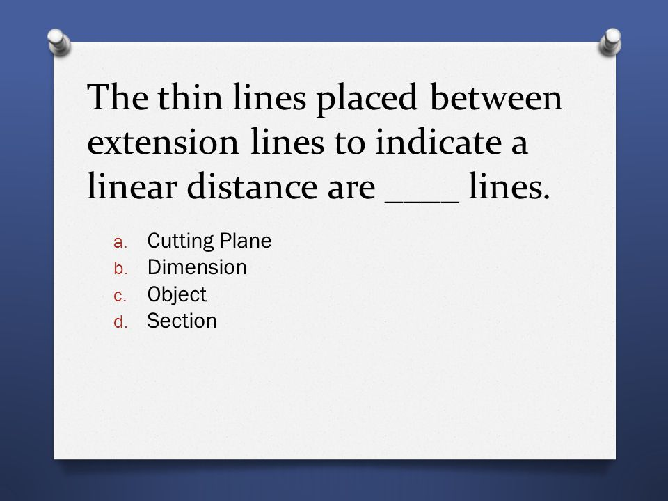 The thin lines placed between extension lines to indicate a linear distance are ____ lines.