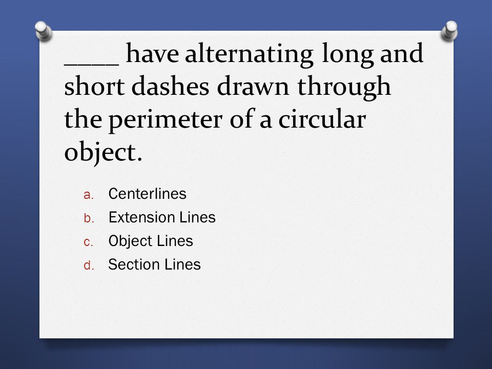 ____ have alternating long and short dashes drawn through the perimeter of a circular object.