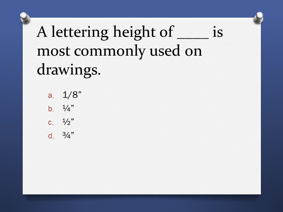 A lettering height of ____ is most commonly used on drawings.
