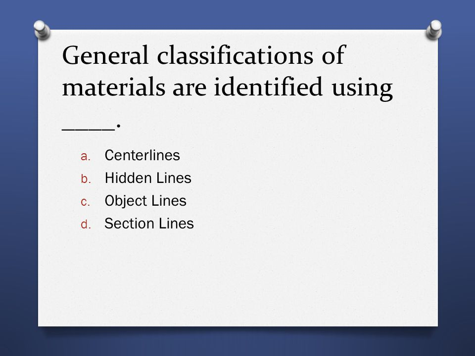 General classifications of materials are identified using ____.