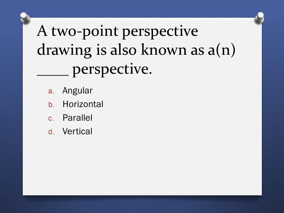 A two-point perspective drawing is also known as a(n) ____ perspective.