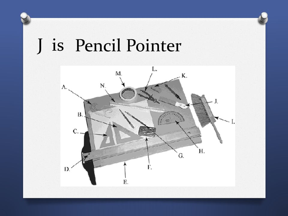 J is Pencil Pointer
