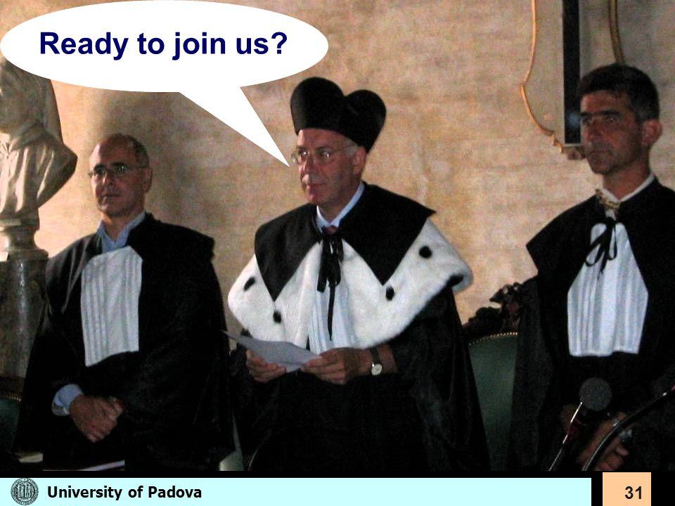 Ready to join us University of Padova