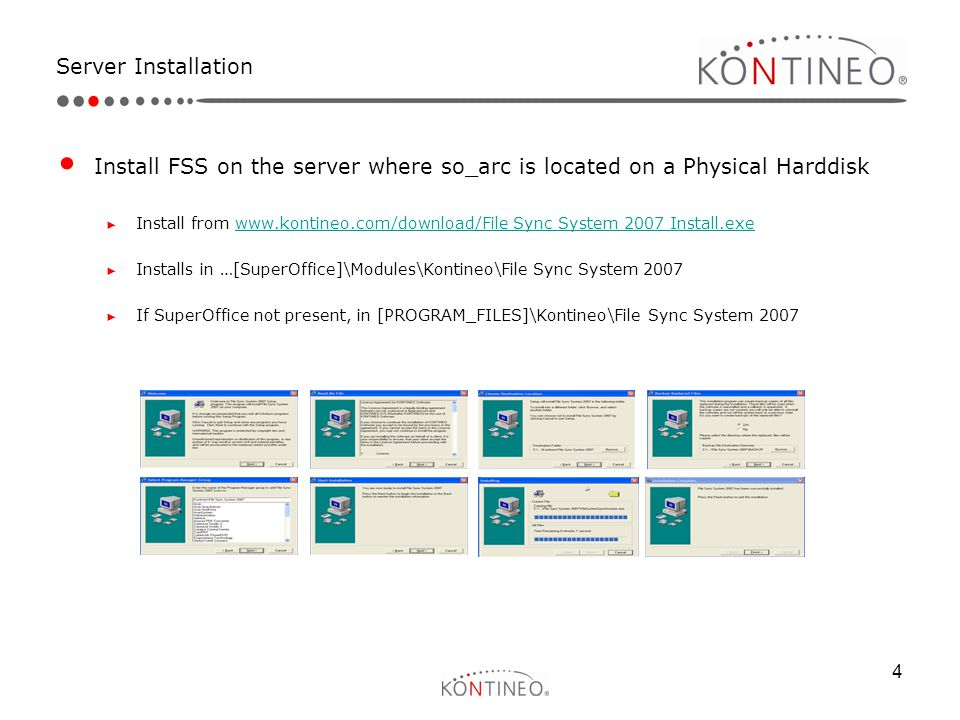 Server Installation Install FSS on the server where so_arc is located on a Physical Harddisk.