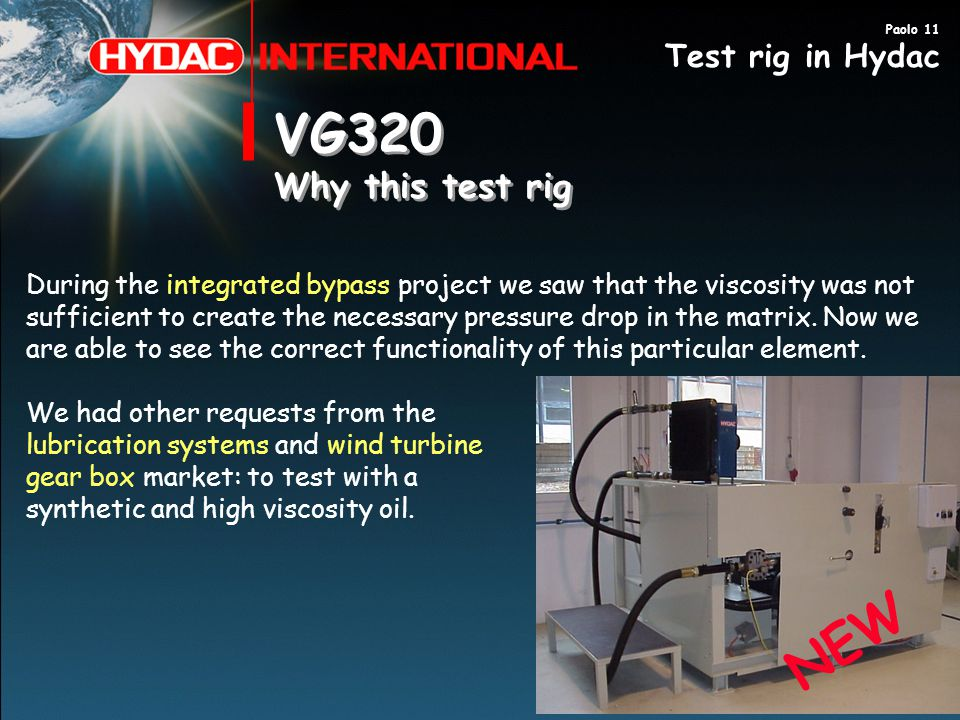 VG320 NEW Why this test rig Test rig in Hydac