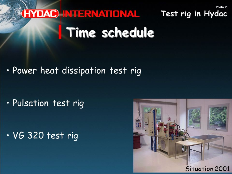 Time schedule Power heat dissipation test rig Pulsation test rig