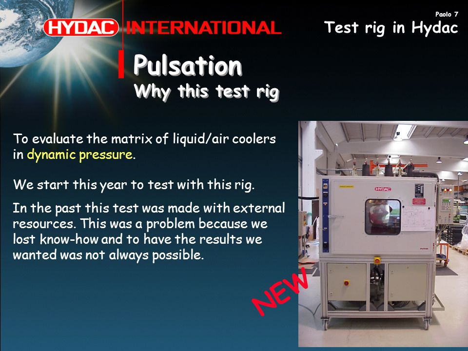 Pulsation NEW Why this test rig Test rig in Hydac
