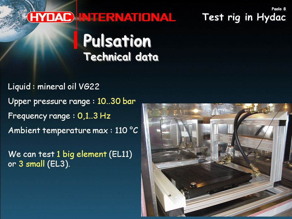 Pulsation Technical data Test rig in Hydac Liquid : mineral oil VG22