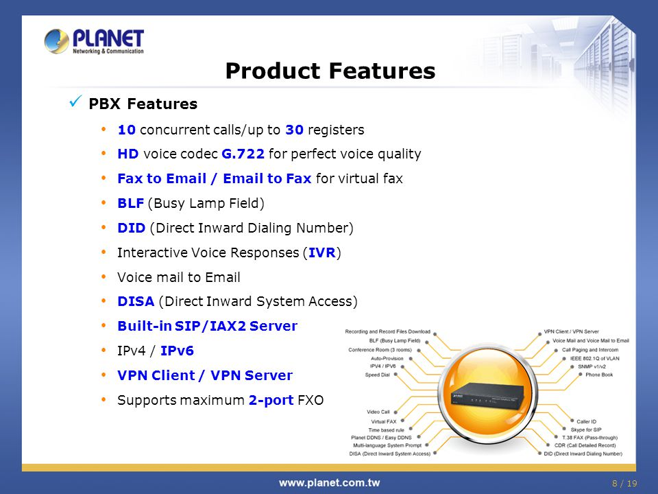 Product Features PBX Features 10 concurrent calls/up to 30 registers