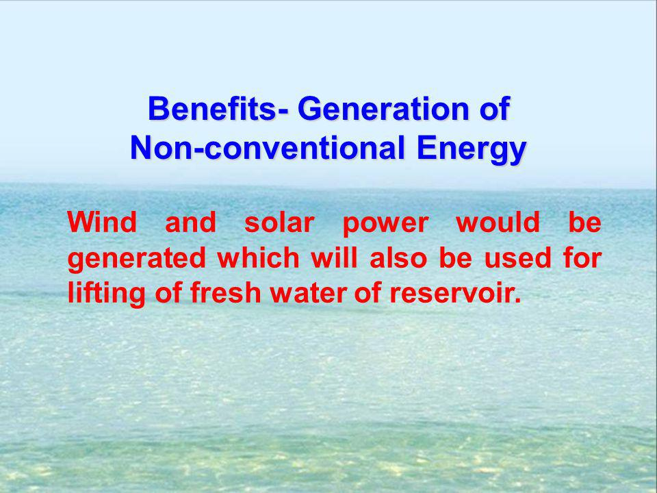 Benefits- Generation of Non-conventional Energy