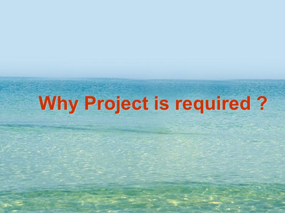 Why Project is required