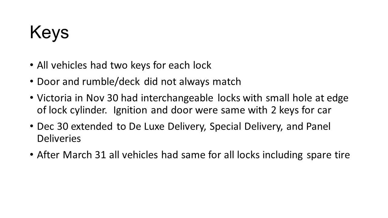 Keys All vehicles had two keys for each lock