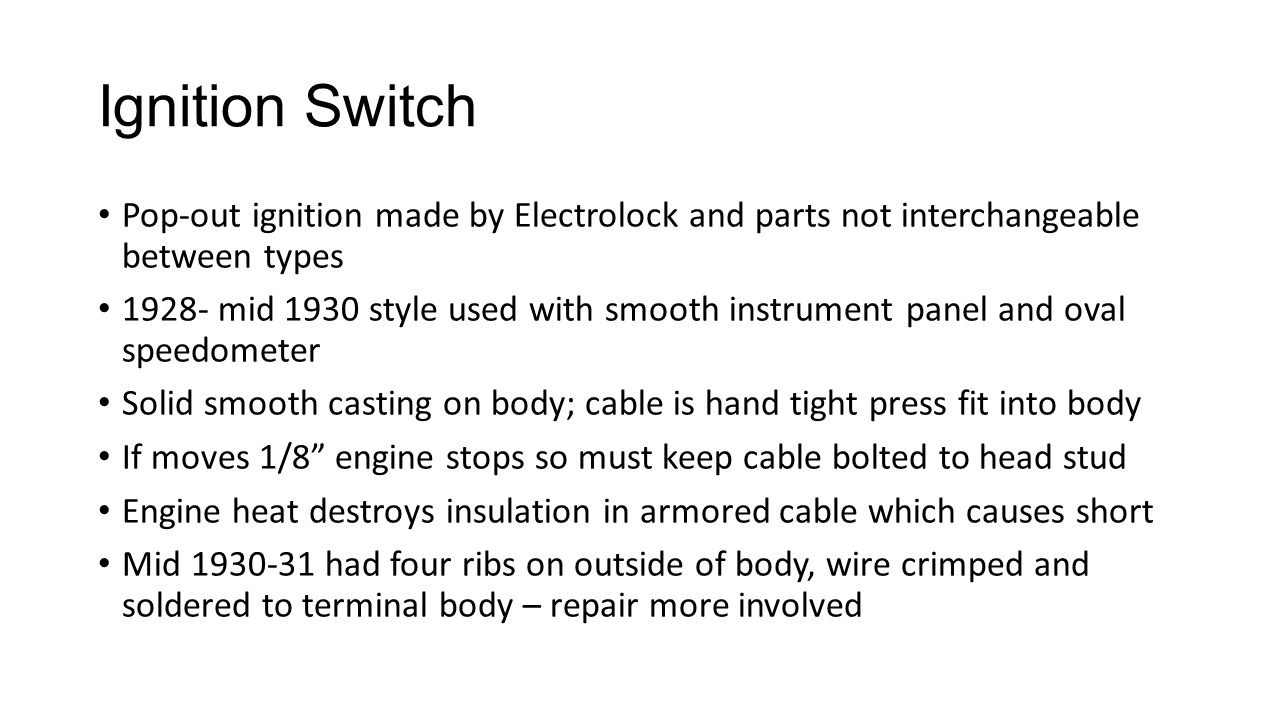 Ignition Switch Pop-out ignition made by Electrolock and parts not interchangeable between types.