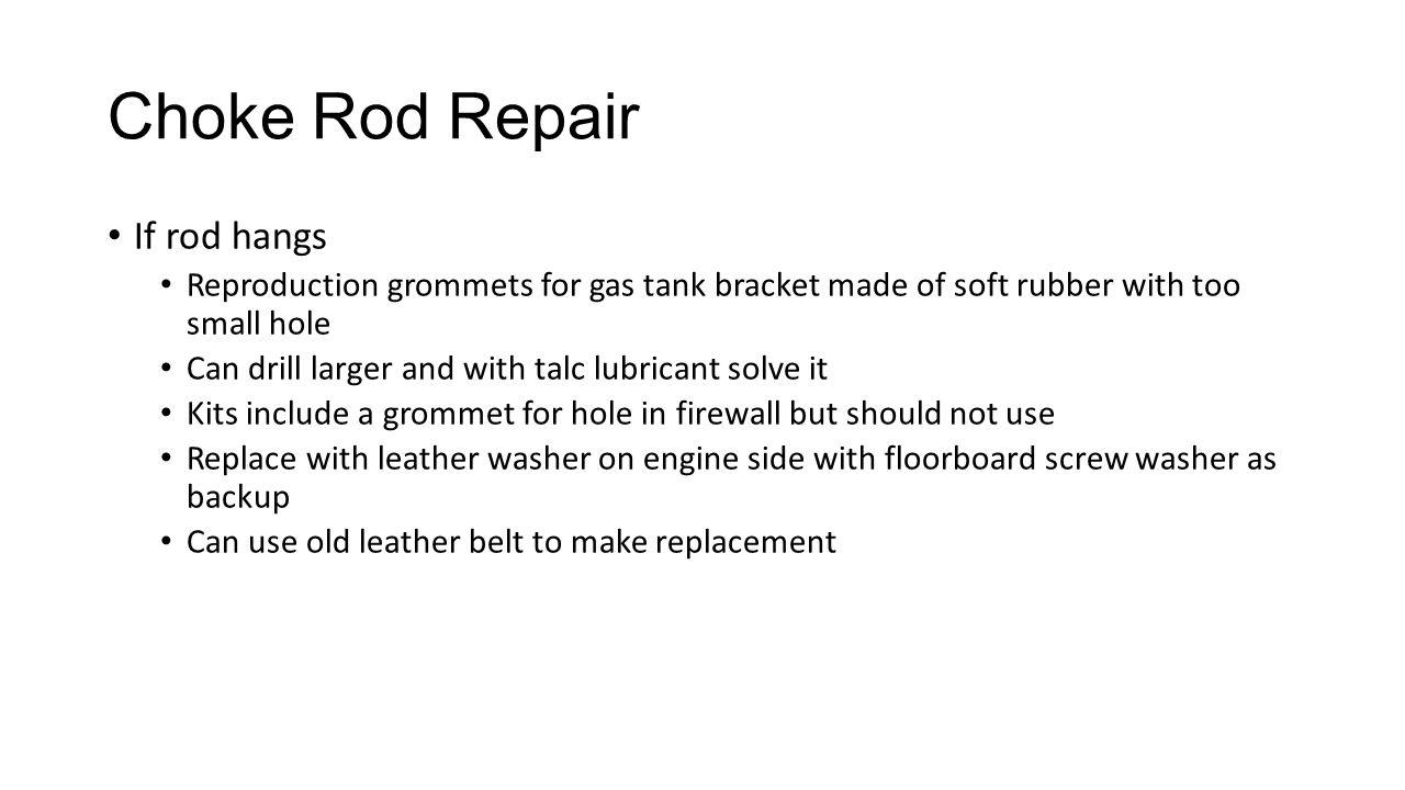 Choke Rod Repair If rod hangs