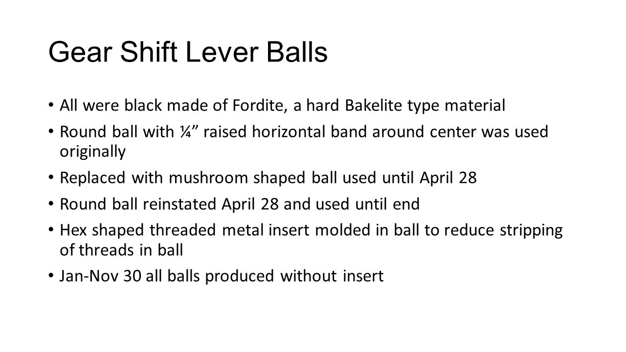 Gear Shift Lever Balls All were black made of Fordite, a hard Bakelite type material.