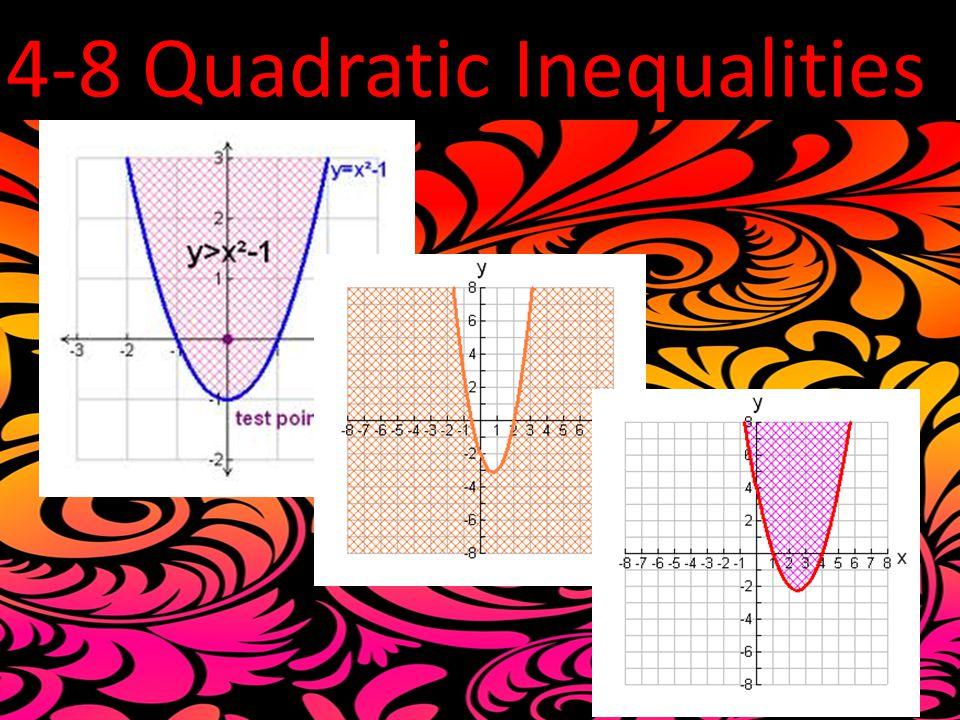 4-8 Quadratic Inequalities