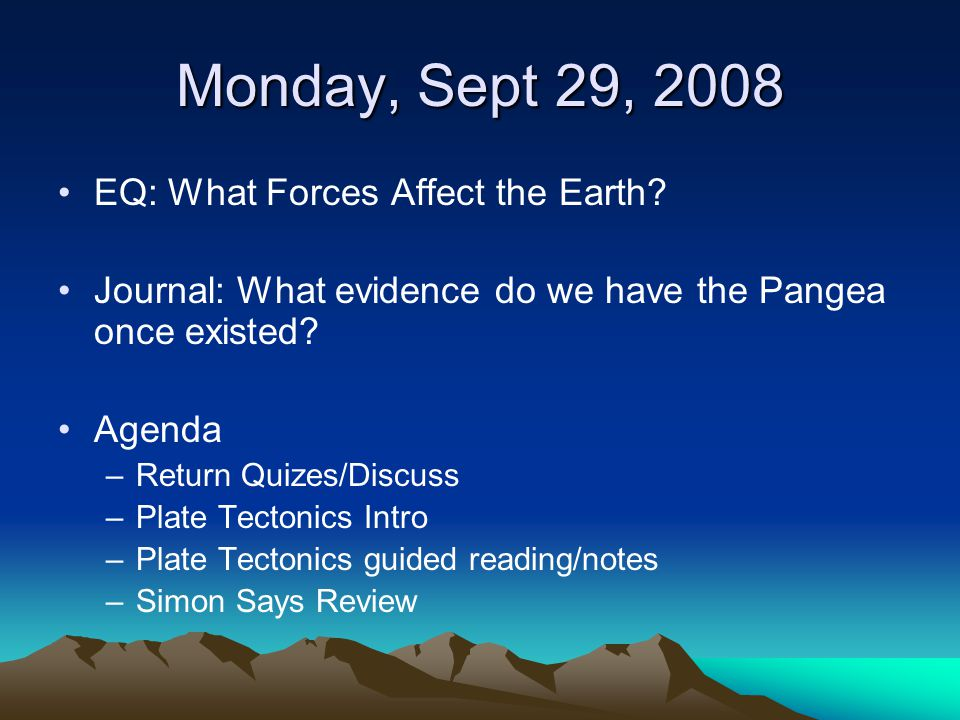 Monday, Sept 29, 2008 EQ: What Forces Affect the Earth