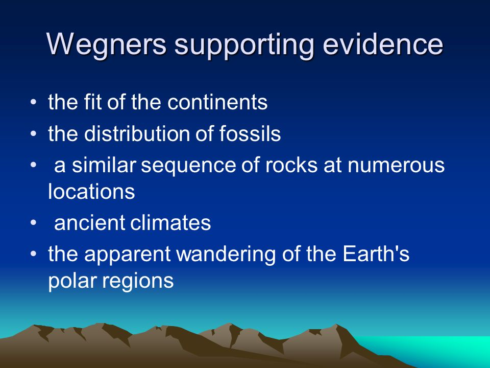 Wegners supporting evidence