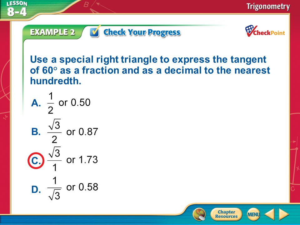 Use a special right triangle to express the tangent of 60° as a fraction and as a decimal to the nearest hundredth.