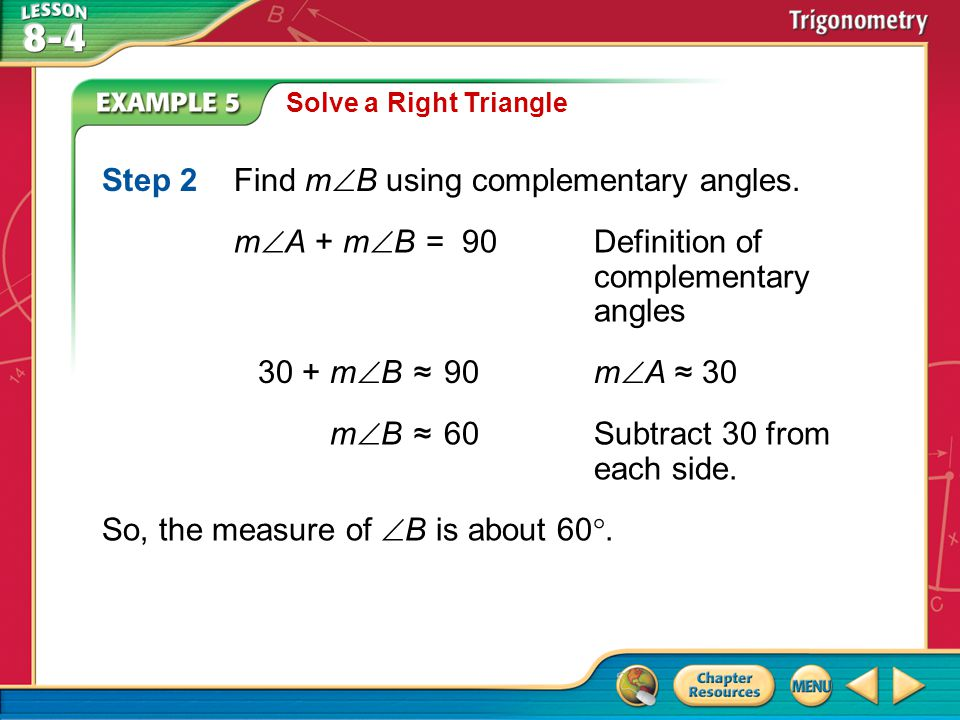 Step 2 Find mB using complementary angles.