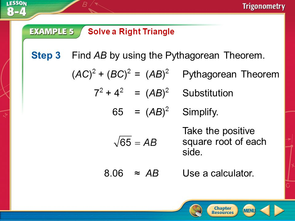 Step 3 Find AB by using the Pythagorean Theorem.