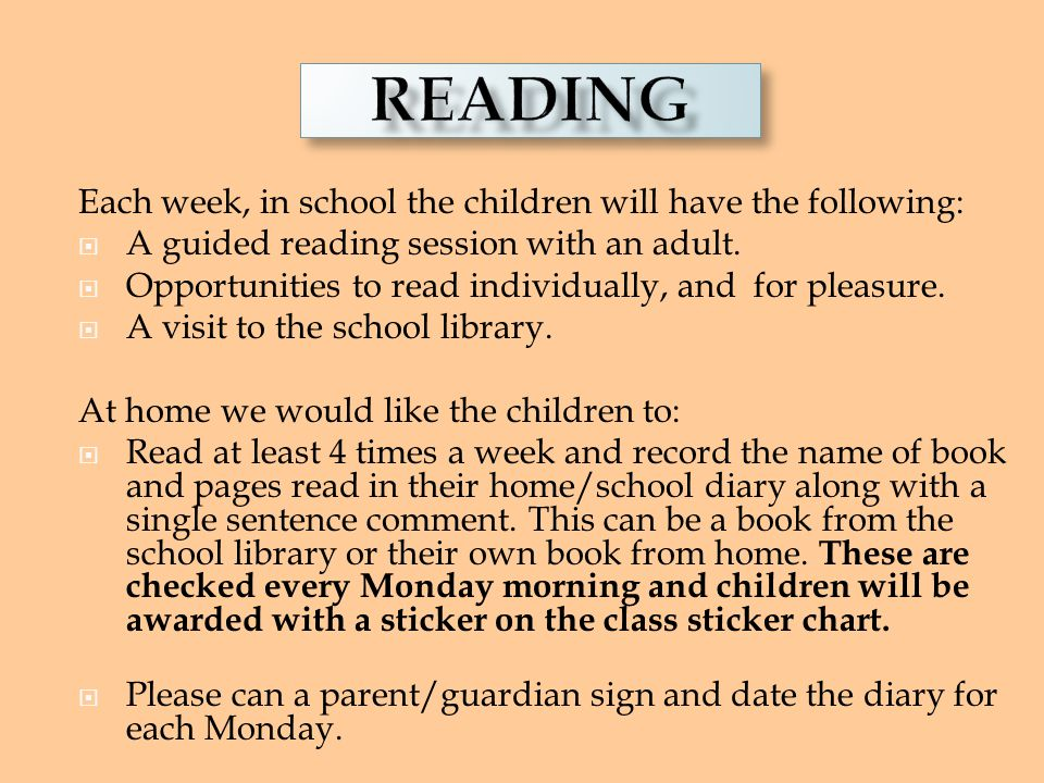 READING READING. Each week, in school the children will have the following: A guided reading session with an adult.
