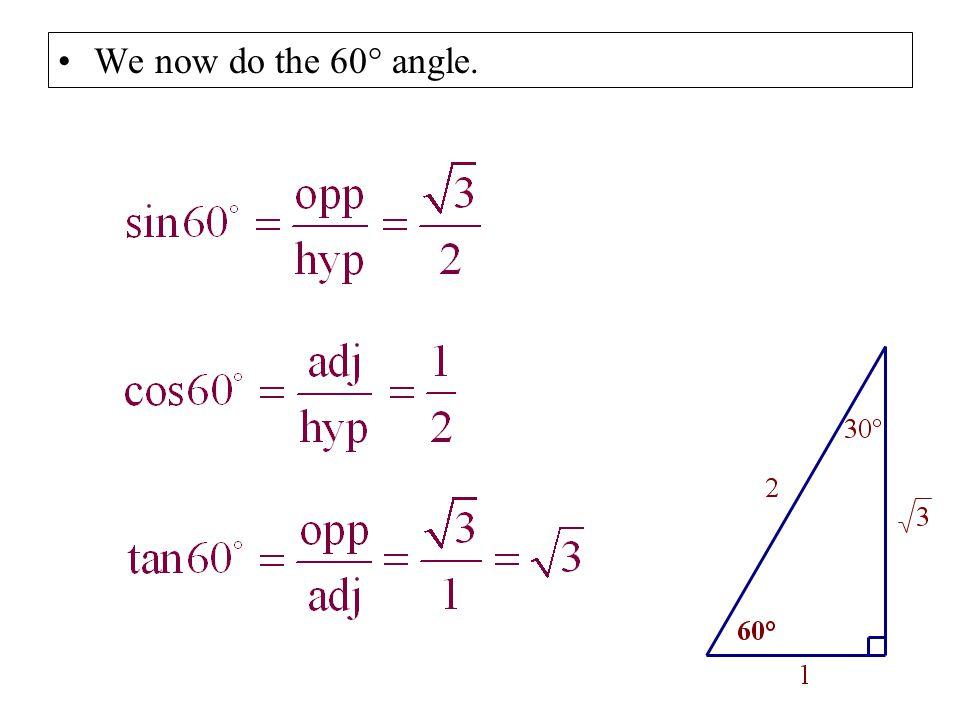 We now do the 60° angle.