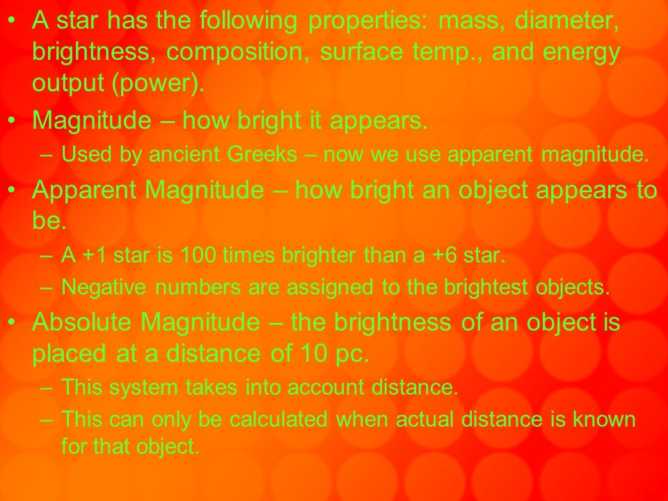 Magnitude – how bright it appears.