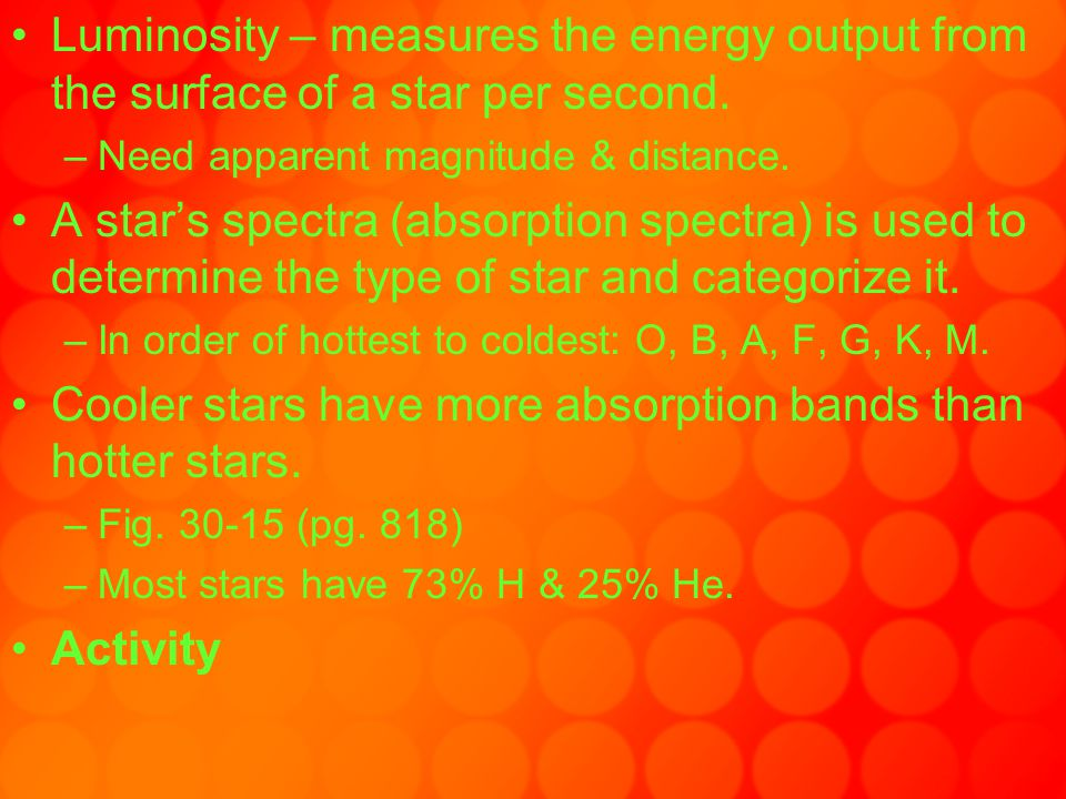 Cooler stars have more absorption bands than hotter stars.