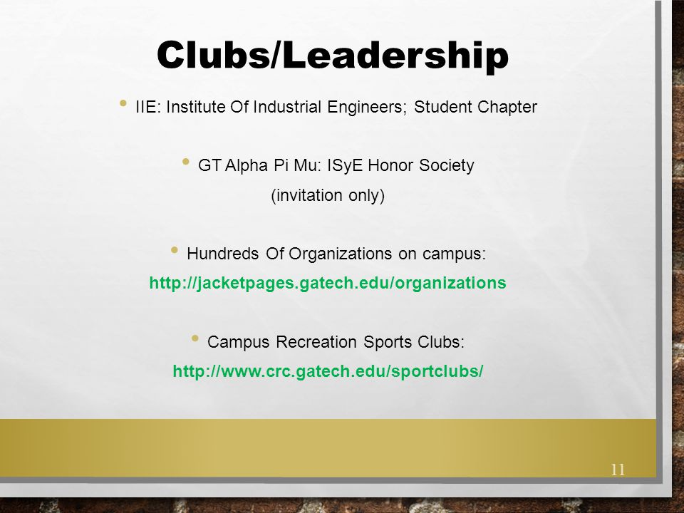 Clubs/Leadership IIE: Institute Of Industrial Engineers; Student Chapter. GT Alpha Pi Mu: ISyE Honor Society.