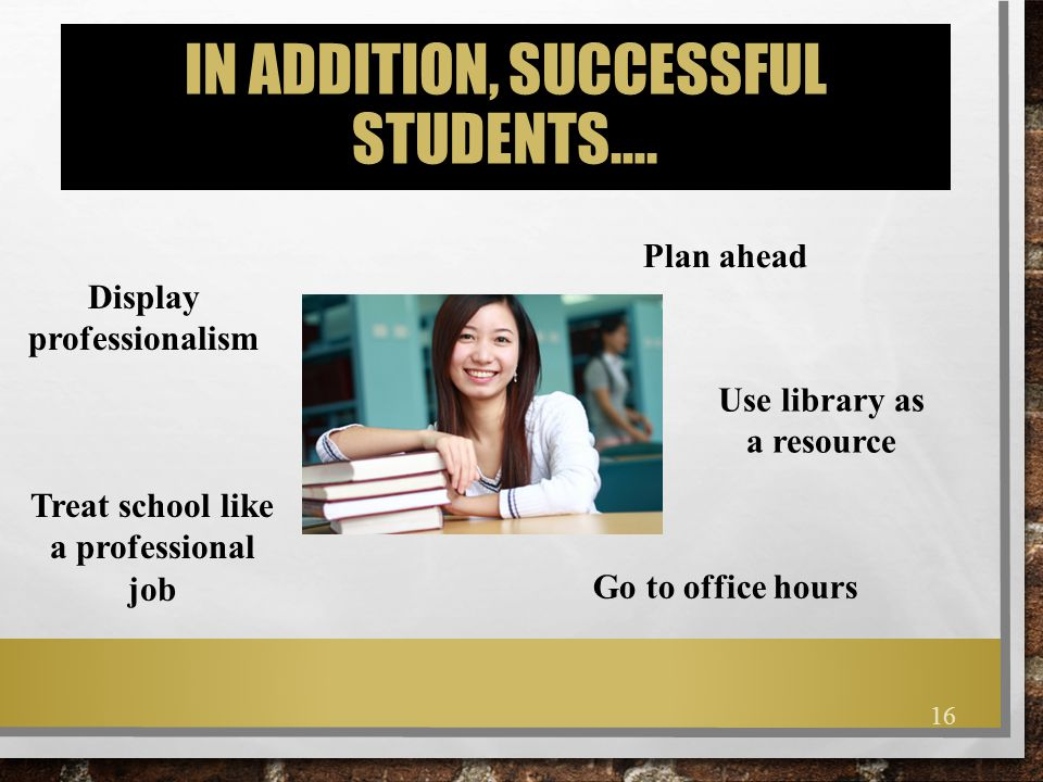 In addition, Successful students….