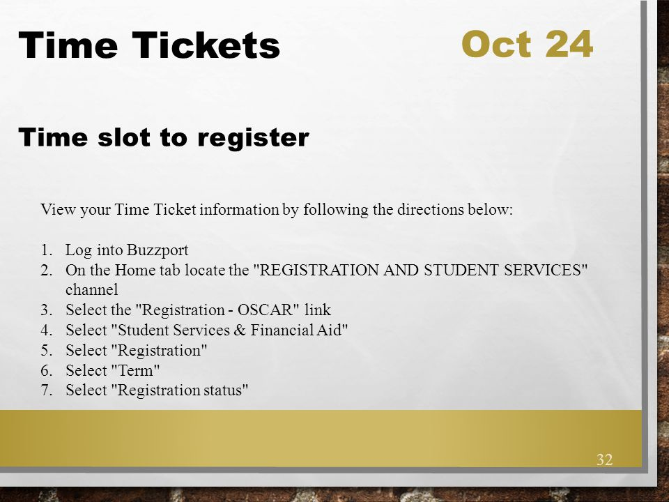 Time Tickets Oct 24 Time slot to register