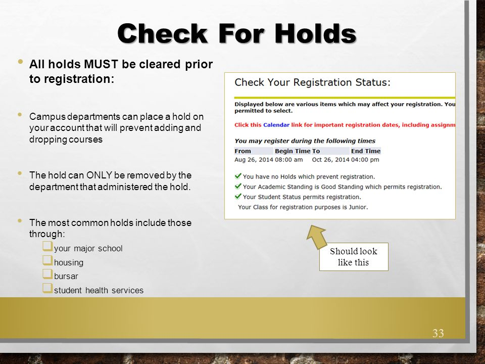 Check For Holds All holds MUST be cleared prior to registration: