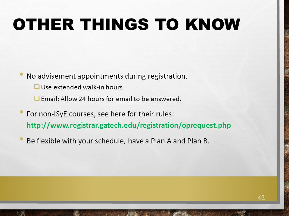 Other things to know No advisement appointments during registration.
