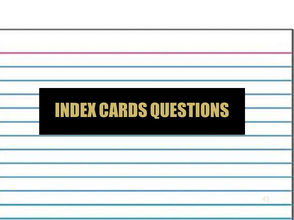 Index Cards Questions
