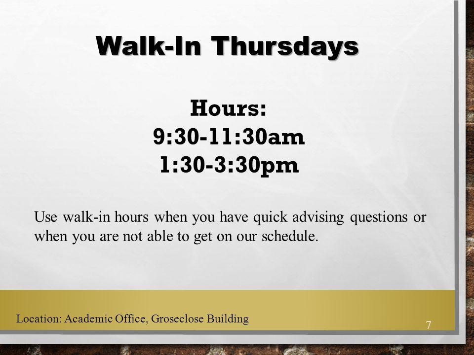 Walk-In Thursdays Hours: 9:30-11:30am 1:30-3:30pm