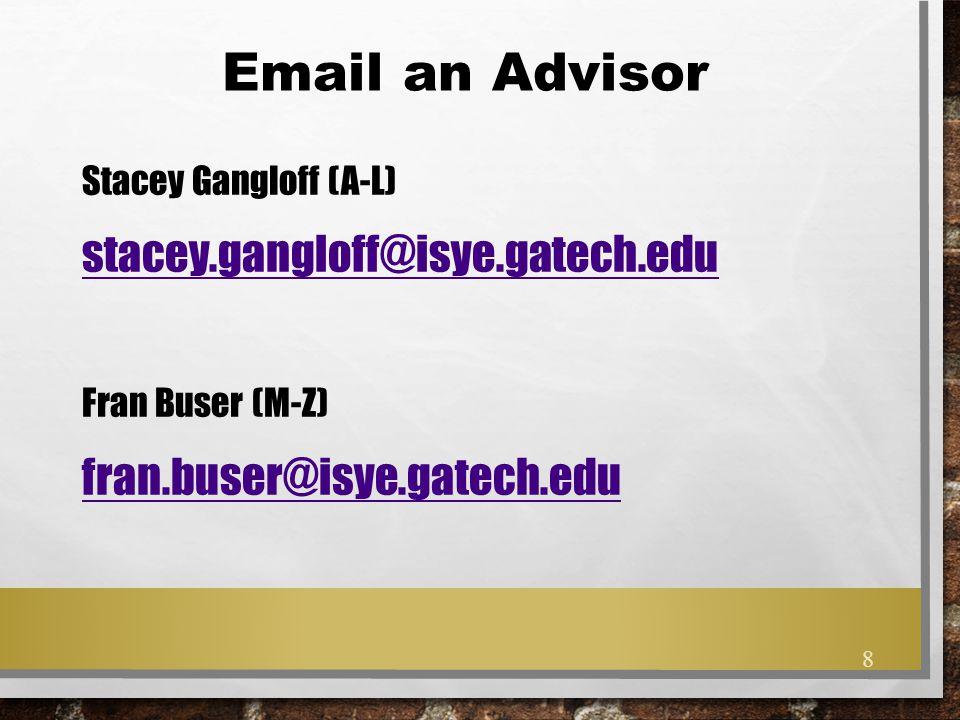 Email an Advisor stacey.gangloff@isye.gatech.edu