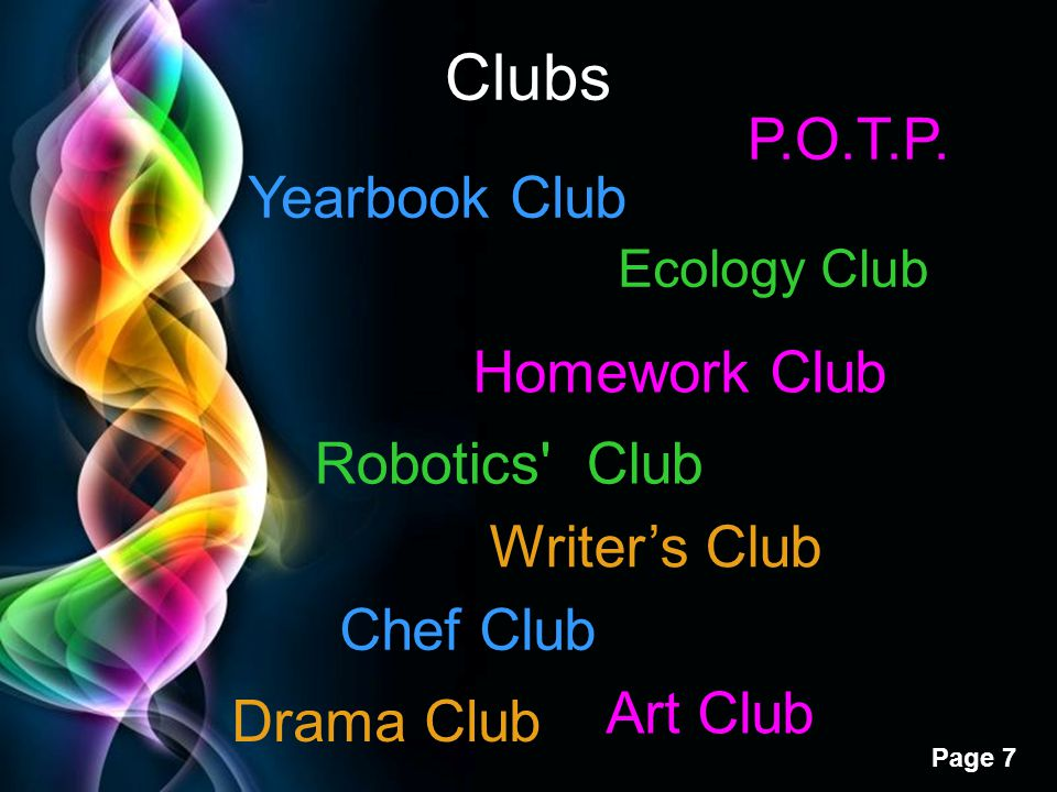 Clubs P.O.T.P. Yearbook Club Homework Club Robotics Club