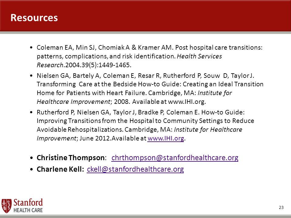 Resources Christine Thompson: chrthompson@stanfordhealthcare.org