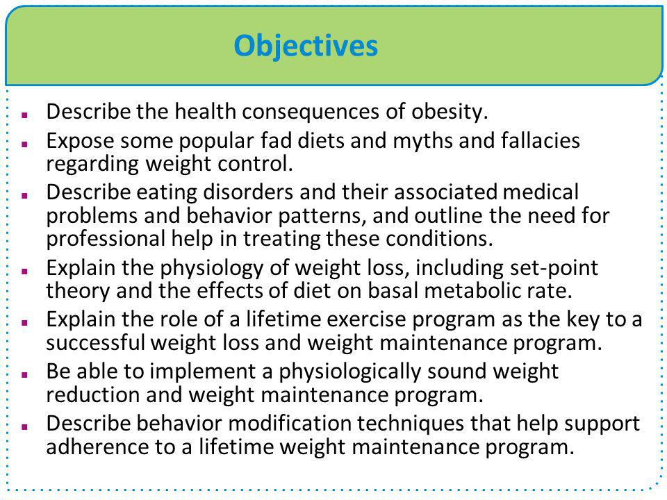 Objectives Describe the health consequences of obesity.