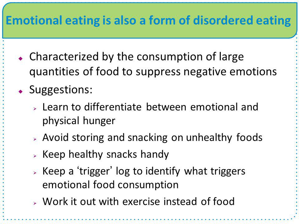 Emotional eating is also a form of disordered eating