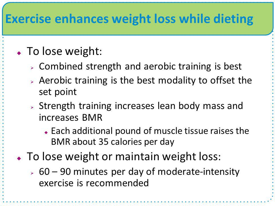 Exercise enhances weight loss while dieting