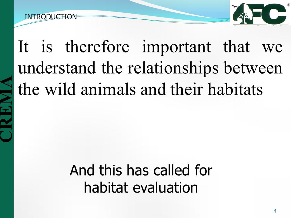 And this has called for habitat evaluation