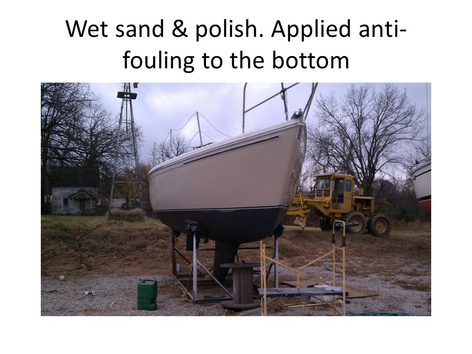 Wet sand & polish. Applied anti-fouling to the bottom