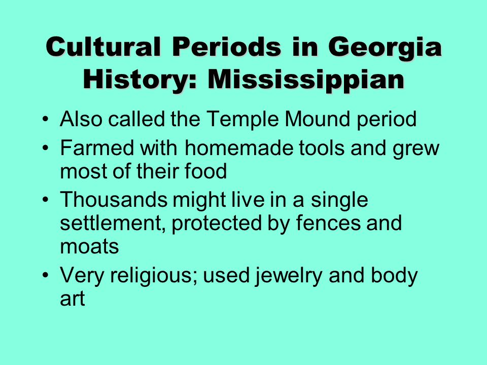 Cultural Periods in Georgia History: Mississippian
