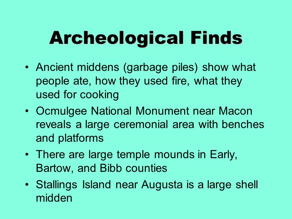 Archeological Finds Ancient middens (garbage piles) show what people ate, how they used fire, what they used for cooking.